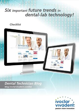 Checklist Six important future trends in dental-lab technology