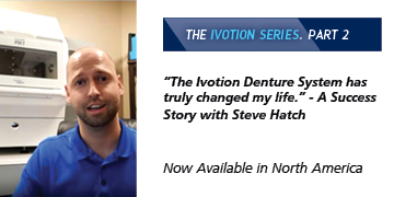 """Success Story - """"The Ivotion Denture System has truly changed my life"""""""